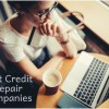 How to Find the Best Credit Repair Companies to Improve Your Credit Score