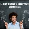 Smart Money Moves You Can Take in Your 20s
